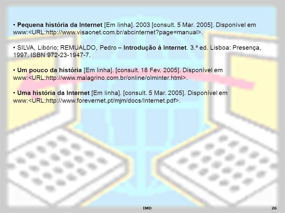 Pequena história da Internet [Em linha]. 2003 [consult. 5 Mar. 2005]